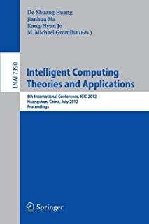 Intelligent Computing Theories and Applications: 8th International Conference, ICIC 2012, Huangshan, China, July 25-29, 20...