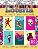 Coloring Books for Grownups Loteria: Mexican Folk Art Coloring Pages Anti-stress Art Therapy Coloring Books for Adults