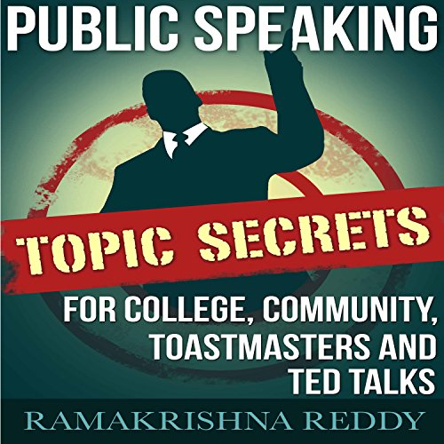 Public Speaking Topic Secrets for College, Community, Toastmasters and TED Talks audiobook cover art