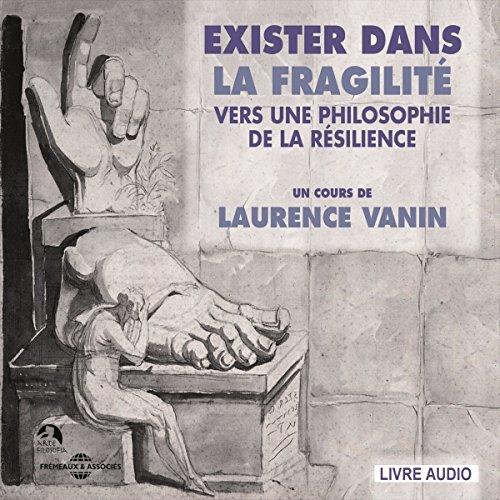 Exister dans la fragilité : Vers une philosophie de la résilience audiobook cover art