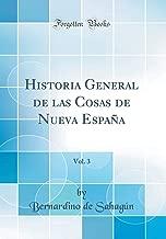 Historia General de las Cosas de Nueva España, Vol. 3 Classic ...