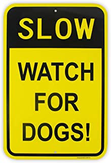 """Large Slow Watch For Dogs Sign, 18""""x 12"""" .04"""" Aluminum Reflective Sign Rust Free Aluminum-UV Protected and Weatherproof"""