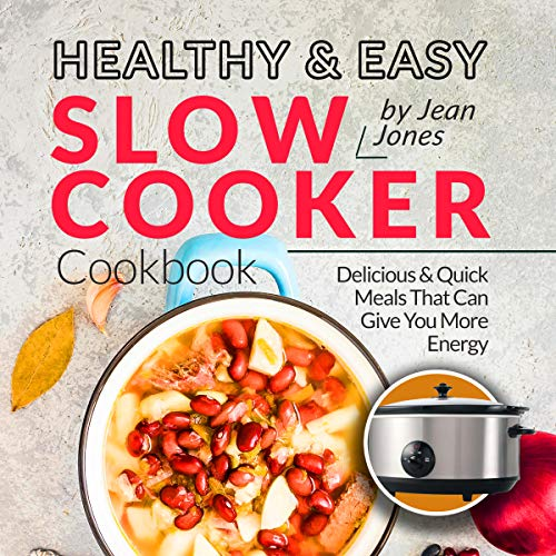 Healthy & Easy Slow Cooker Cookbook: Delicious & Quick Meals That Can Give You More Energy                   By:                                                                                                                                 Jean Jones                               Narrated by:                                                                                                                                 Joseph Tabler                      Length: 1 hr and 14 mins     Not rated yet     Overall 0.0