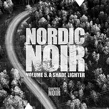 Nordic Noir, Volume 5: A Shade Lighter