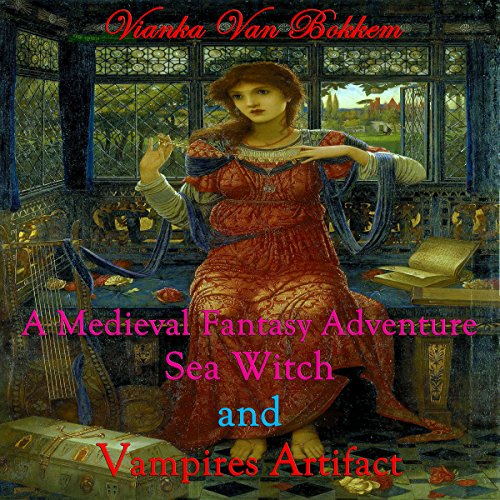 A Medieval Fantasy Adventure, Sea Witch and Vampire's Artifact cover art