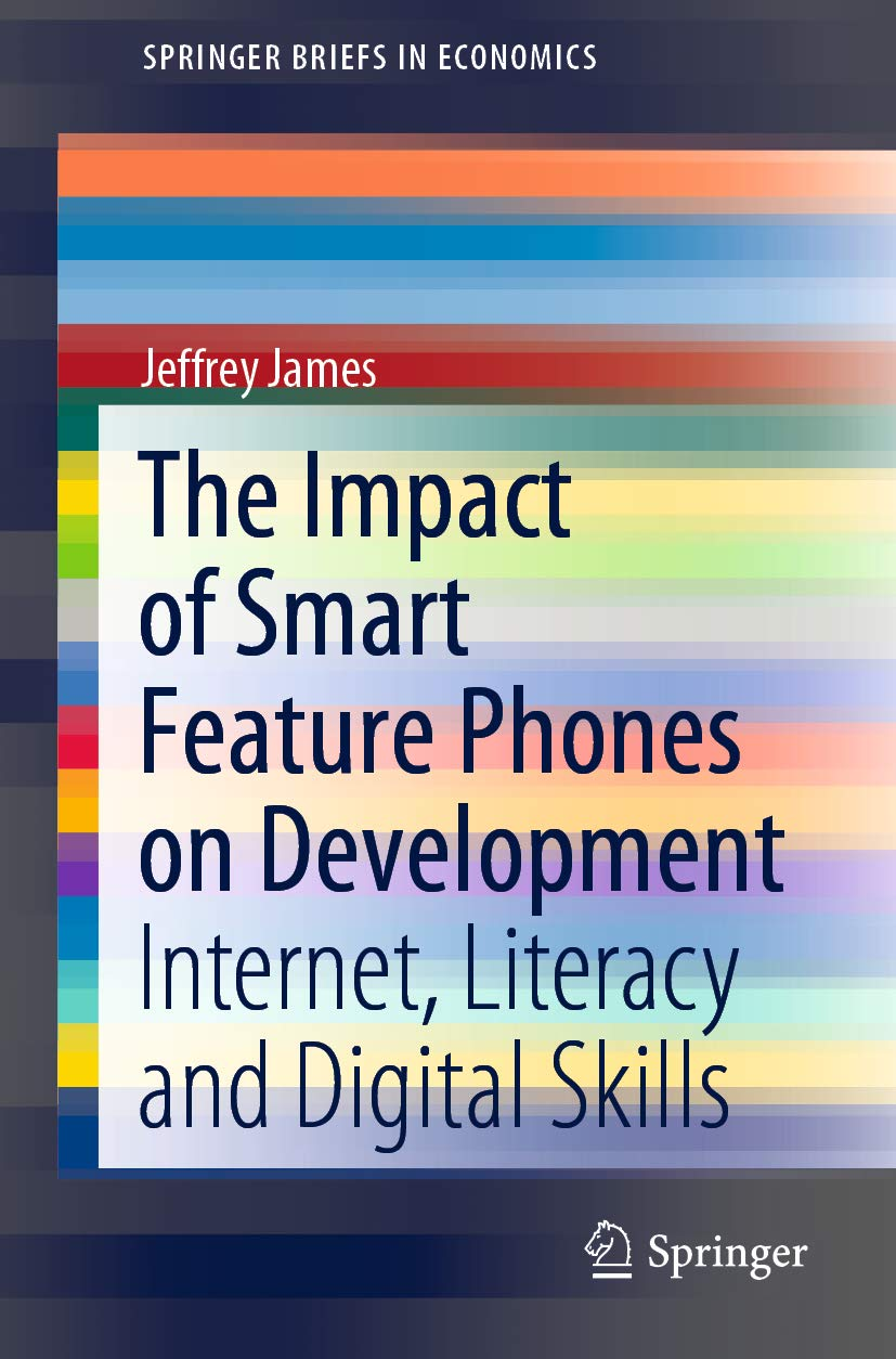The Impact of Smart Feature Phones on Development: Internet, Literacy and Digital Skills (SpringerBriefs in Economics)