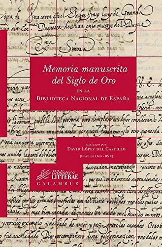 Memoria manuscrita del Siglo de Oro en la Biblioteca Nacional de España eBook: David López del Castillo (dir.): Amazon.es: Tienda Kindle