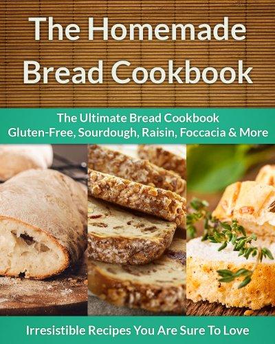 Homemade Bread Cookbook 3-Pack: The Ultimate Bread Cookbook Gluten-Free, Sourdough, Raisin, Foccacia & More (The Easy Recipe 47) (English Edition)