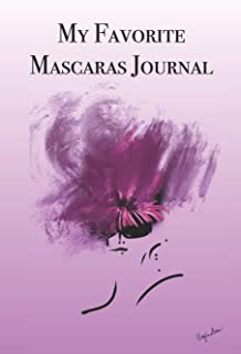 My Favorite Mascaras Journal: Stylishly illustrated little notebook is the perfect accessory for all cosmetic lovers.