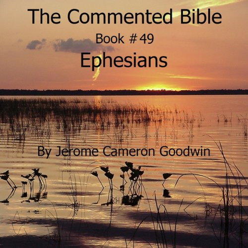 The Commented Bible: Book 49 - Ephesians audiobook cover art