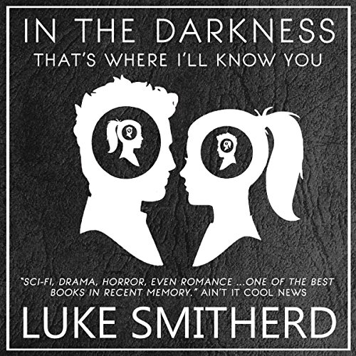 In The Darkness, That's Where I'll Know You: The Complete Black Room Story audiobook cover art
