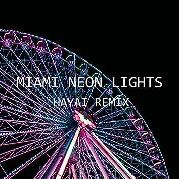Miami Neon Lights (Hayai Remix)
