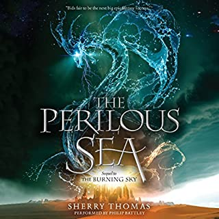 The Perilous Sea     The Elemental Trilogy, Book 2              By:                                                                                                                                 Sherry Thomas                               Narrated by:                                                                                                                                 Philip Battley                      Length: 10 hrs and 38 mins     410 ratings     Overall 4.5