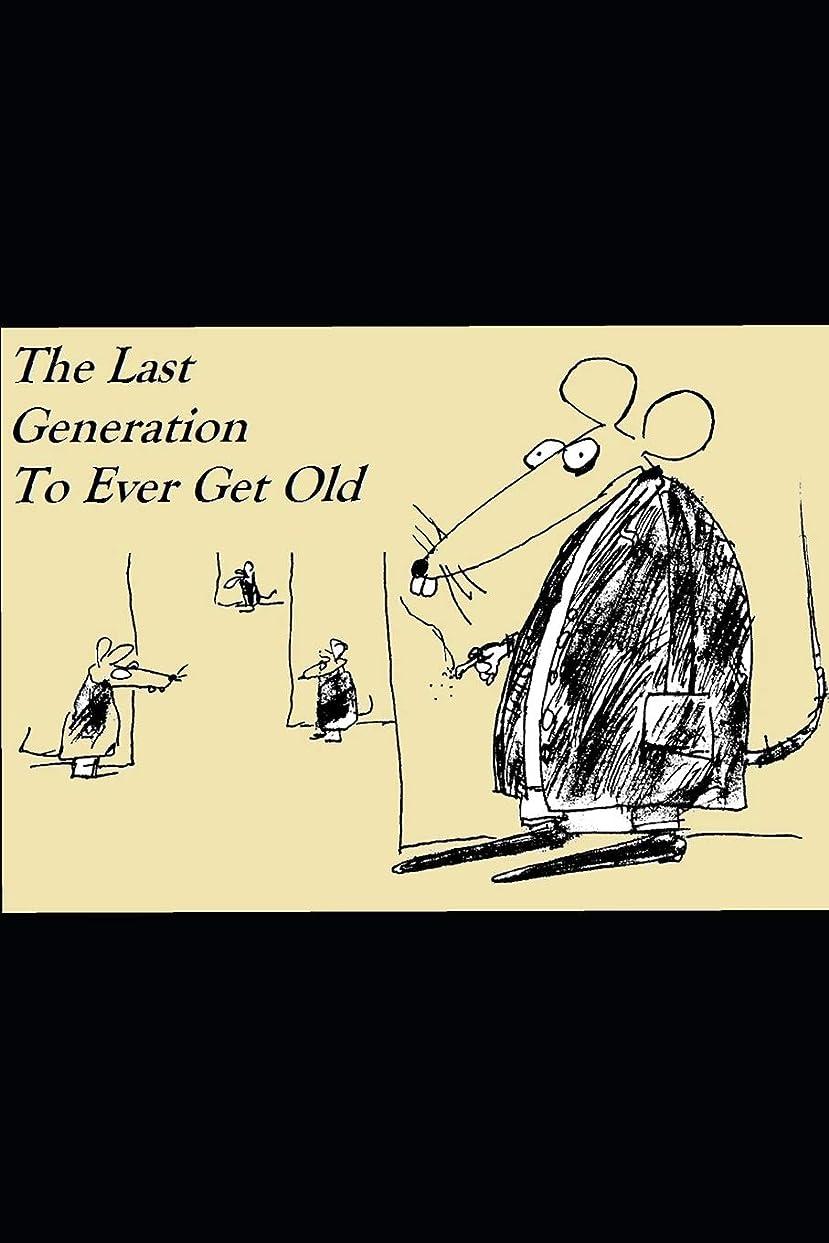 トムオードリース疑い一元化するThe Last Generation To Ever Get Old (Iowa Noir)