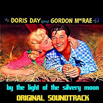 """By the Light of the Silvery Moon (feat. Gordon MacRae) [Original Soundtrack from """"By the Light of the Silvery Moon""""]"""