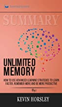 Summary of Unlimited Memory: How to Use Advanced Learning Strategies to Learn Faster, Remember More and be More Productive...