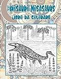 Dinosauro Mosasaurs - Libro da colorare (Italian Edition)