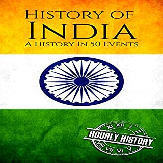 History of India     A History in 50 Events              By:                                                                                                                                 Hourly History                               Narrated by:                                                                                                                                 Mike Eiman                      Length: 1 hr and 20 mins     Not rated yet     Overall 0.0