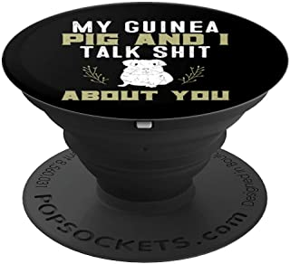 My Guinea Pig and I Talk Shit About You | Pet Owner Gift - PopSockets Grip and Stand for Phones and Tablets