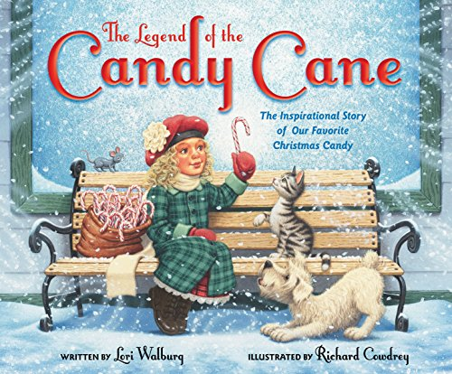 Legend of the Candy Cane, The Newly Illustrated Edition: The Inspirational Story of Our Favorite Christmas Candy