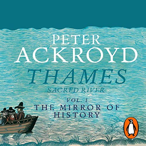 Thames     Sacred River, Volume 1: The Mirror of History              De :                                                                                                                                 Peter Ackroyd                               Lu par :                                                                                                                                 Simon Callow                      Durée : 3 h et 20 min     Pas de notations     Global 0,0