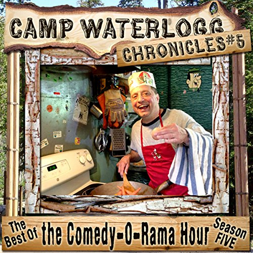 The Camp Waterlogg Chronicles 5: The Best of the Comedy-O-Rama Hour copertina