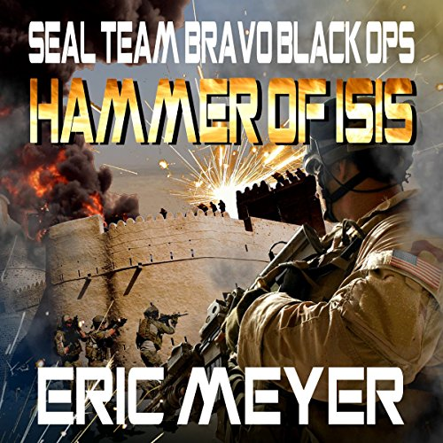 SEAL Team Bravo: Black Ops - Hammer of ISIS audiobook cover art