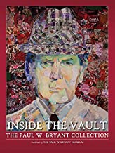 Inside the Vault: The Paul W. Bryant Collection