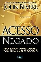Acesso Negado: Feche a porta para o diabo com uma simples decisão (Portuguese Edition)