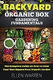 GARDENING: BACKYARD ORGANIC BOX GARDENING FUNDAMENTALS: The Complete...