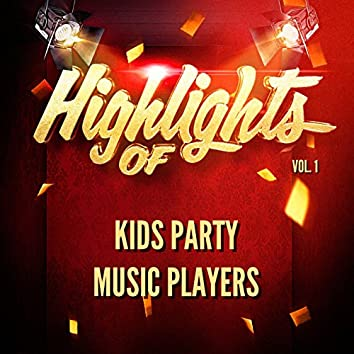 Highlights of Kids Party Music Players, Vol. 1