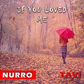 If You Loved Me (feat. Tavi)