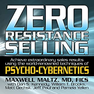 Zero Resistance Selling     Achieve Extraordinary Sales Results Using the World-Renowned Techniques of Psycho-Cybernetics              By:                                                                                                                                 Maxwell Maltz                               Narrated by:                                                                                                                                 Matt Furey                      Length: 6 hrs and 40 mins     14 ratings     Overall 4.4
