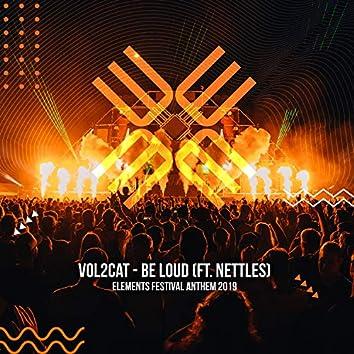 Be Loud (Elements Festival 2019 Anthem)