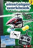 RC-Heli-Action Einsteiger-Workbook II: Helifliegen leicht gemacht (RC-Heli-Action Einsteiger-Workbook / Helifliegen leicht gemacht)