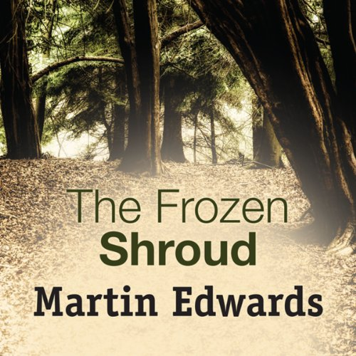The Frozen Shroud                   By:                                                                                                                                 Martin Edwards                               Narrated by:                                                                                                                                 Gordon Griffin                      Length: 10 hrs and 41 mins     Not rated yet     Overall 0.0