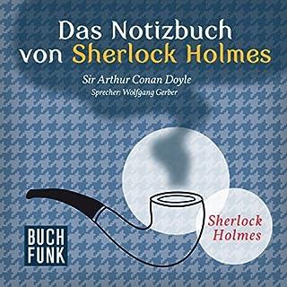Das Notizbuch von Sherlock Holmes     Sherlock Holmes - Das Original              Autor:                                                                                                                                 Arthur Conan Doyle                               Sprecher:                                                                                                                                 Wolfgang Gerber                      Spieldauer: 10 Std. und 36 Min.     174 Bewertungen     Gesamt 4,7