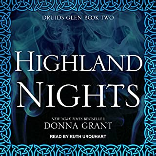 Highland Nights     Druids Glen, Book 2              By:                                                                                                                                 Donna Grant                               Narrated by:                                                                                                                                 Ruth Urquhart                      Length: 8 hrs and 7 mins     56 ratings     Overall 4.6