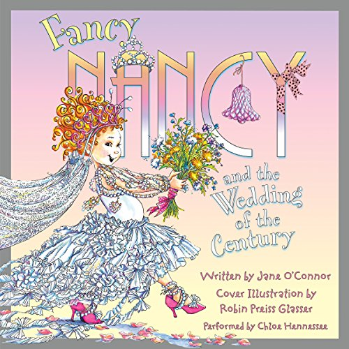 Fancy Nancy and the Wedding of the Century audiobook cover art