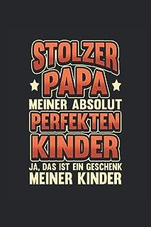 Papa Notizbuch Stolzer Papa meiner absolut perfekten Kinder: Notizbuch für Papa, werdende Papas und Väter / Tagebuch / Jou...
