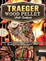 Traeger Wood Pellet Grill Cookbook: Happy Savory Recipes for Beginners & Advanced Users. (Master Your Wood Pellet Grill & Smoker )