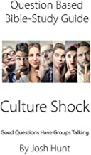 Question-based Bible Study Guide -- Culture Shock: Good Questions Have Groups Talking