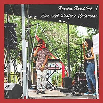 Blocker Band Live Vol.1 With Profetic Calaveras