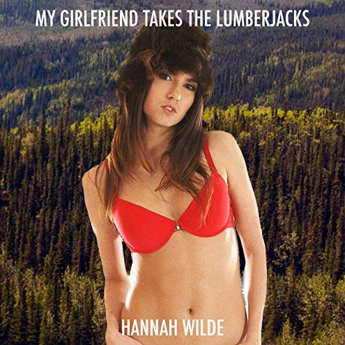 My Girlfriend Takes the Lumberjacks audiobook cover art