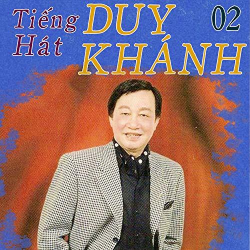 Băng Nhạc Tiếng Hát Duy Khánh 2 (Hát Cho Quê Hương Việt Nam) [Clean]