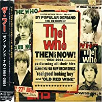 Then and Now 1964 by The Who (2004-06-23)