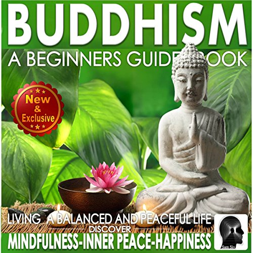 Buddhism: A Beginners Guide Book for True Self Discovery and Living a Balanced and Peaceful Life cover art