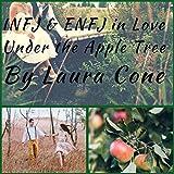 INFJ & ENFJ in Love Under the Apple Tree