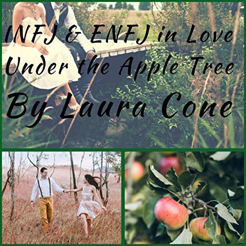 INFJ & ENFJ in Love Under the Apple Tree audiobook cover art