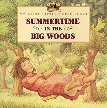 Summertime in the Big Woods  Little House Picture Book